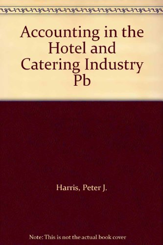 Accounting in the Hotel and Catering Industry By Peter J. Harris