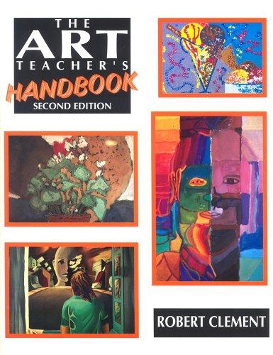 The Art Teacher's Handbook By Robert Clement