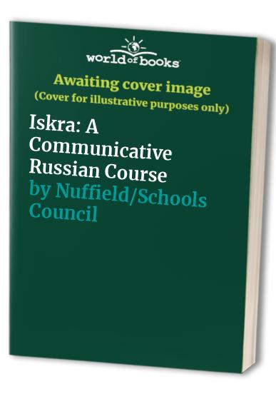 Iskra By Nuffield/Schools Council Russian Teachers' Association