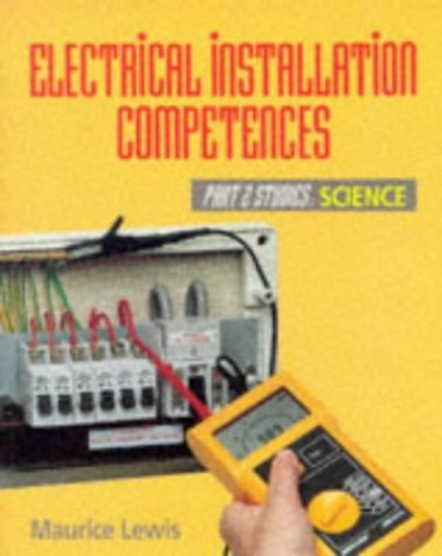 Electrical Installation Competences: Pt. 2 Studies: Science by M.L. Lewis