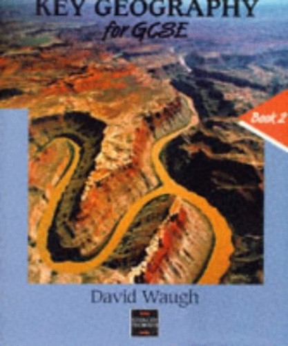 Key Geography for GCSE By David Waugh