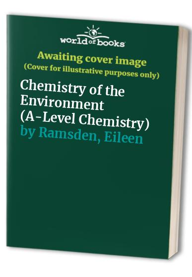 Chemistry of the Environment By Eileen Ramsden