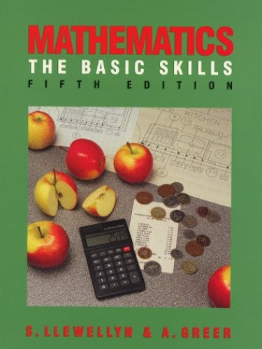 Mathematics: The Basic Skills By S. Llewellyn
