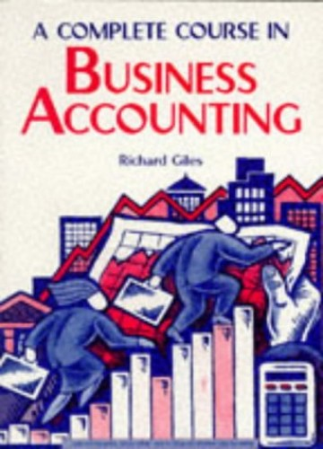 A Complete Course in Business Accounting By Richard Giles