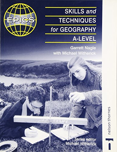 EPICS - Skills and Techniques for Geography A-Level By Garrett Negle