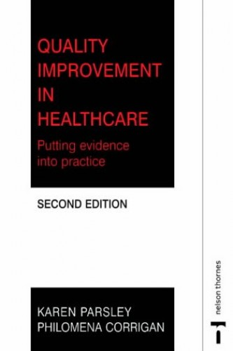 QUALITY IMPROVEMENT IN HEALTHCARE: Putting Evidence into Practice By Karen Parsley
