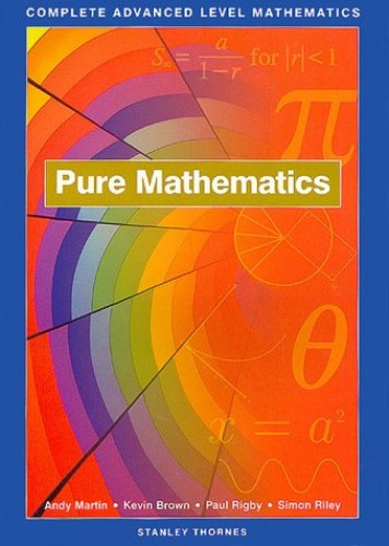 Complete Advanced Level Mathematics By James M. Brown