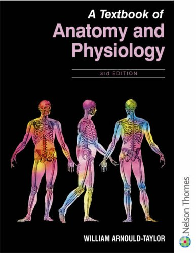 A Textbook of Anatomy and Physiology By William E. Arnould-Taylor