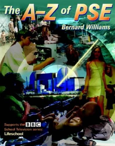 The A-Z of PSE By Bernard Williams
