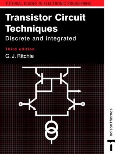 Transistor Circuit Techniques By Gordon J. Ritchie (University of York, UK)