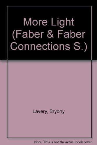 More Light (Faber & Faber Connections S.) By Bryony Lavery