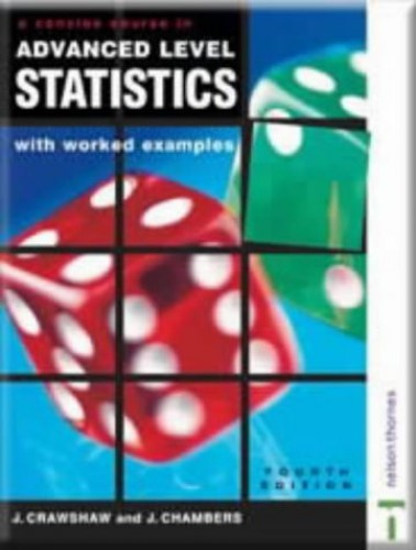 A Concise Course in Advanced Level Statistics By D. J. Crawshaw