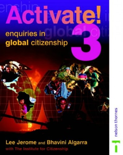 Activate! Students' Book 3: Enquiries into Global Citizenship By Institute for Citizenship