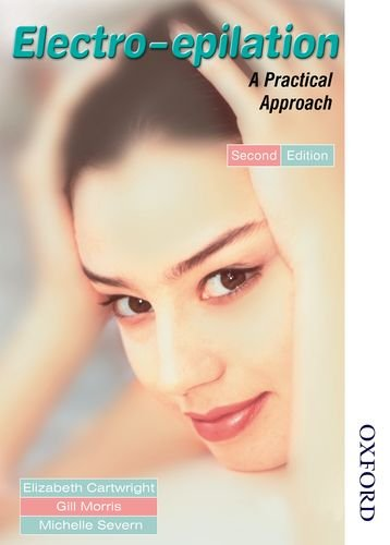 Electro-epilation: A Practical Approach 2nd Edition By Morris Gill