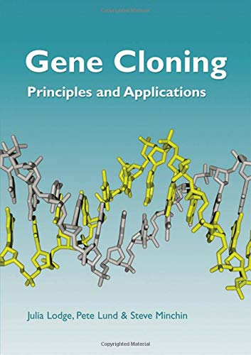 Gene Cloning by Julia Lodge (University of Birmingham, UK)