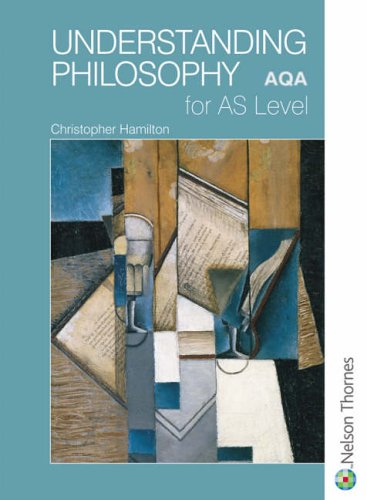 Understanding Philosophy for AS Level: AQA By Christopher Hamilton