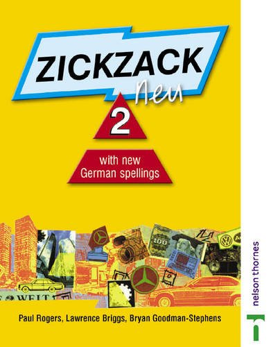 Zickzack Neu: With New German Spellings: Stage 2: Student's Book by Paul Rogers