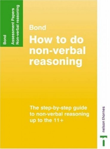 Bond Assessment Papers: How to Do Non-verbal Reasoning by Alison Primrose