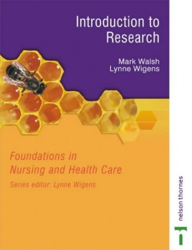 Foundations in Nursing and Health Care: Introduction to Research by Mark Walsh