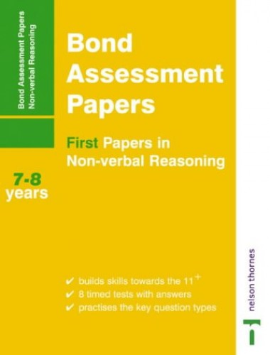 Bond Assessment Papers: First Papers in Non-verbal Reasoning 7-8 Years by Andrew Baines