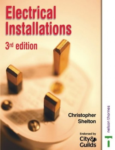 Electrical Installations for NVQ Level 2 Third Edition By Christopher Shelton