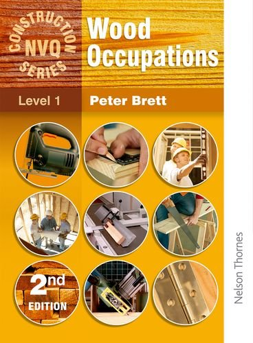 Wood Occupations  - NVQ Construction Series Level 1 By Peter Brett