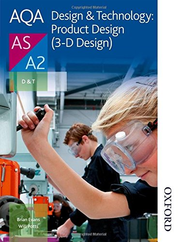 AQA Design & Technology: Product Design (3-D Design) AS/A2 (Aqa Design for a Level) By Will Potts