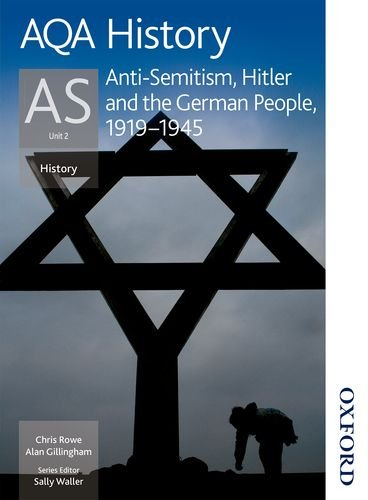 AQA History as Unit 2 Anti-Semitism, Hitler and the German People, 1919-1945 by Alan Gillingham