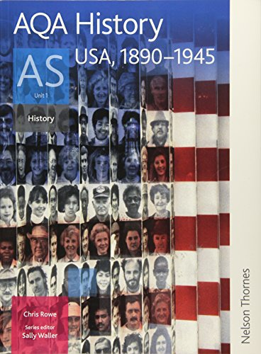 AQA History AS Unit 1: USA, 1890-1945 by Chris Rowe