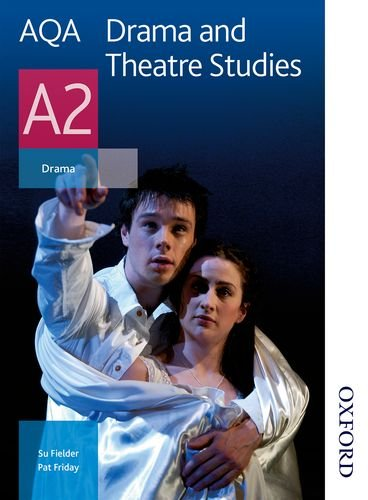 AQA Drama and Theatre Studies A2: Student Book (Aqa Drama & Theatre Studies A2) by Su Fielder