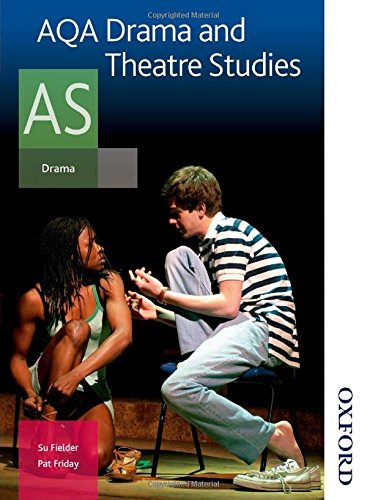 AQA Drama and Theatre Studies AS: Student Book (Aqa As Level) By Su Fielder