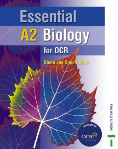 Essential A2 Biology for OCR Student Book by Glenn Toole