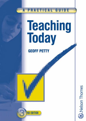 Teaching Today: A Practical Guide by Geoffrey Petty