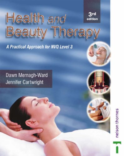 Health and Beauty Therapy: A Practical Approach for S/NVQ Level 3: A Practical Approach for NVQ Level 3 By Jennifer Cartwright