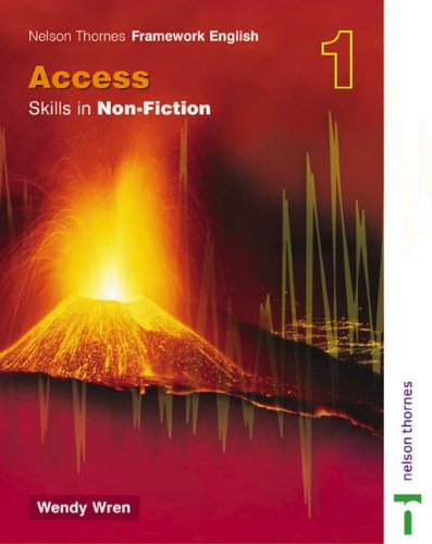 Nelson Thornes Framework English Access - Skills in Non-Fiction 1 By Wendy Wren