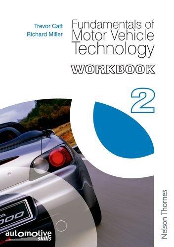 Fundamentals of Motor Vehicle Technology: Workbook 2 By Trevor Catt