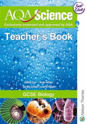 AQA Science: GCSE Biology Teacher's Book By Geoff Carr