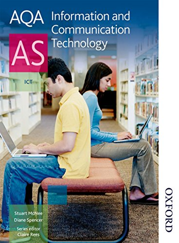 AQA Information and Communication Technology AS: Student's Book by Diane Spencer