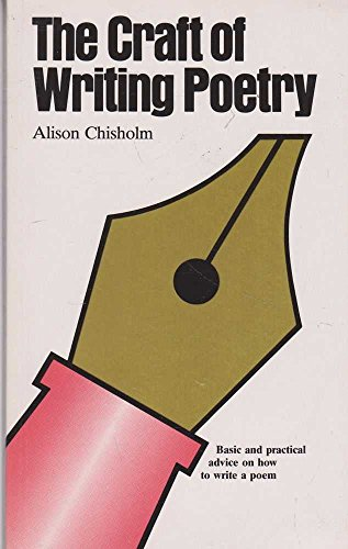 Craft of Writing Poetry By Alison Chisholm