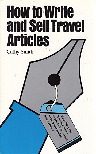 How to Write and Sell Travel Articles By Cathy Smith