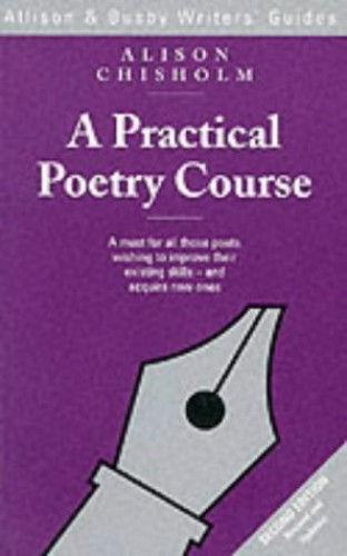 A Practical Poetry Course (Writers' guides) By Alison Chisholm