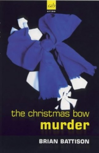 The Christmas Bow Murder (A DCI Jim Ashworth mystery) By Brian Battison