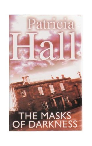 The Masks of Darkness By Patricia (Patricia Ann) Hall