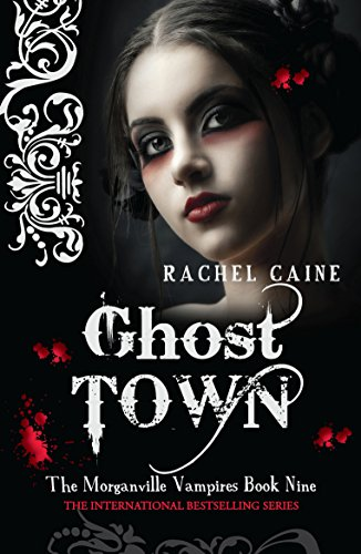 Ghost Town (Morganville Vampires) (Morganville Vampires (Paperback)) By Rachel Caine