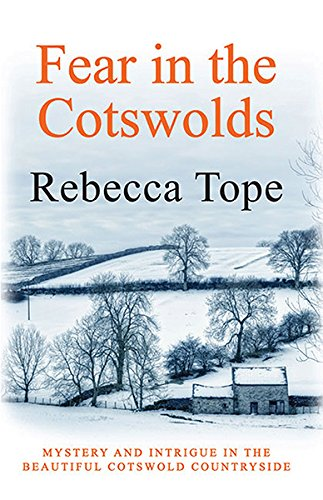Fear in the Cotswolds (Cotswold Mysteries) By Rebecca Tope