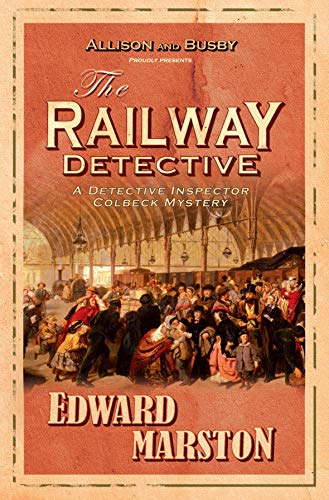 Railway Detective Omnibus, The By Edward Marston