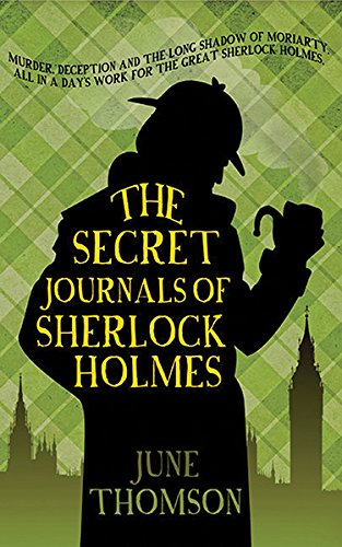 The Secret Journals of Sherlock Holmes by June Thomson