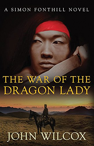 The War of the Dragon Lady By John Wilcox (Author)