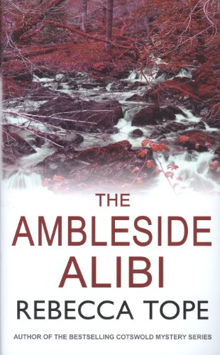 The Ambleside Alibi by Rebecca Tope