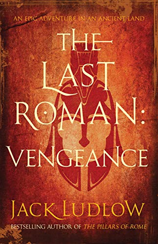 The Last Roman: Vengeance By Jack Ludlow